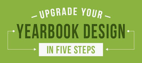 Upgrade Your Yearbook Design In Five Steps